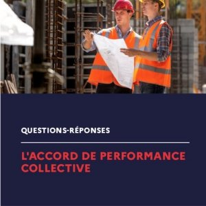 Focus sur l'accord de performance collective.